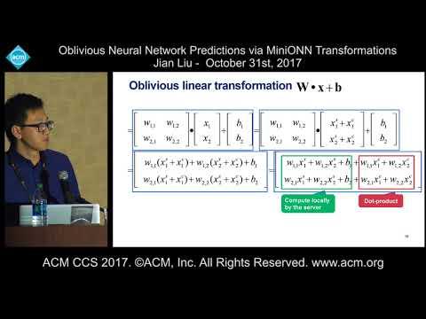 ACM CCS 2017 - Oblivious Neural Network Predictions via MiniONN Transformations - Jian Liu