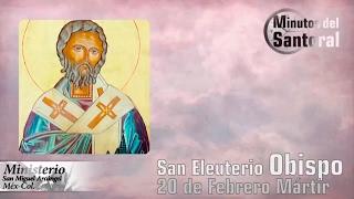 San Eleuterio Obispo y mártir.