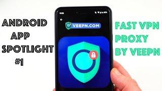 Android App Spotlight #1: Fast VPN Proxy by Veepn