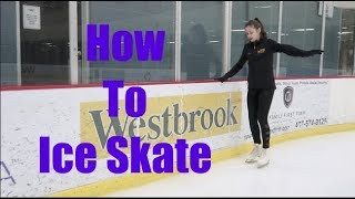 How To Ice Skate!  Tips for  Beginners!