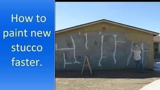 How to paint new stucco faster. The best way to paint exterior stucco.