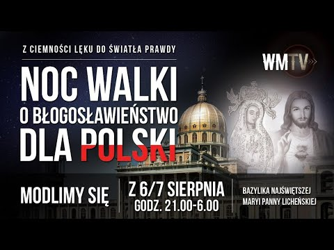 💪🇵🇱🔥 NOC WALKI O BŁOGOSŁAWIEŃSTWO DLA POLSKI - 👉TRANSMISJA ONLINE👈📽📡