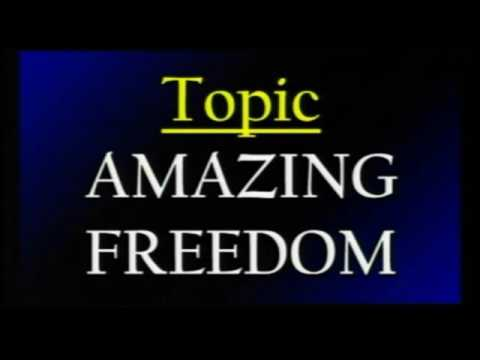Amazing Freedom Youtube