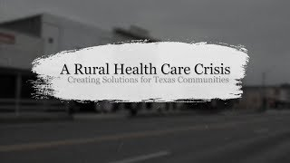 Collaborating to Solve the Rural Health Care Crisis In Texas