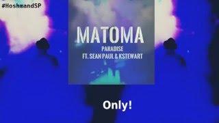 Matoma -  Paradise Ft. Sean Paul & KStewart [Lyrics 2016]