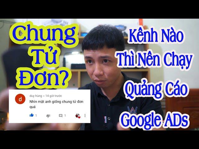 [Tê Vlog] Kênh nào nên chạy Quảng Cáo Google Ads | Làm Youtube 2020