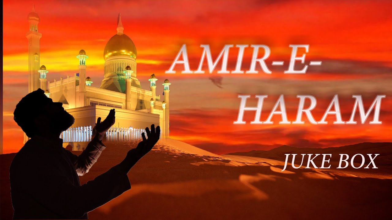 Amir-E-Haram | Naat JukeBox | Haq Maujood | Muzaffar Warsi Naat Collection