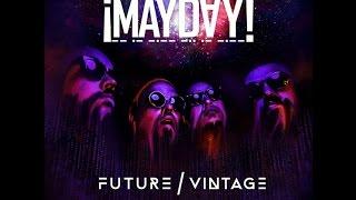 ¡MAYDAY! - Future Vintage 19. The Last Sunrise