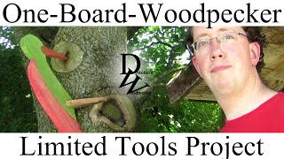 One-board-woodpecker - Limited Tools Project