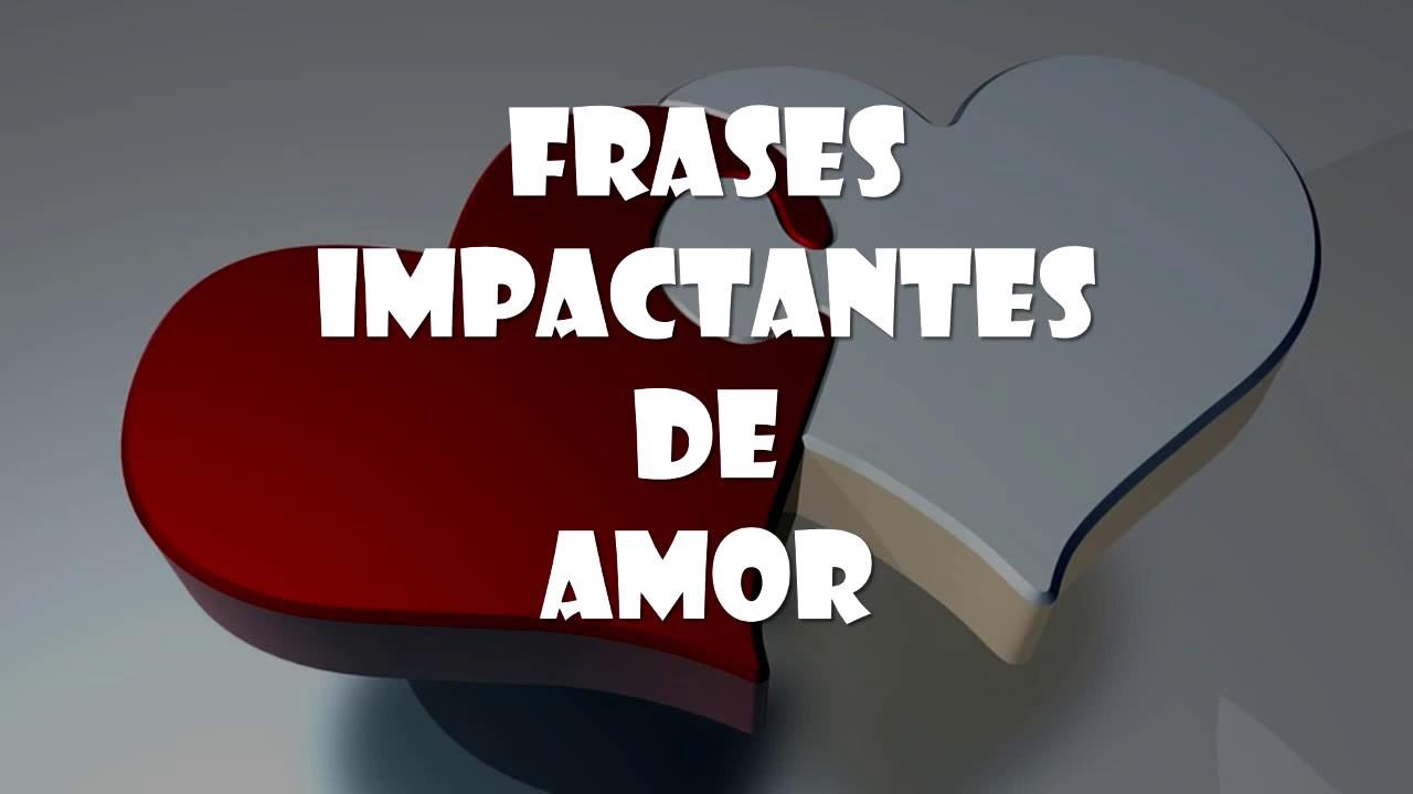 Frases Impactantes De Amor Youtube