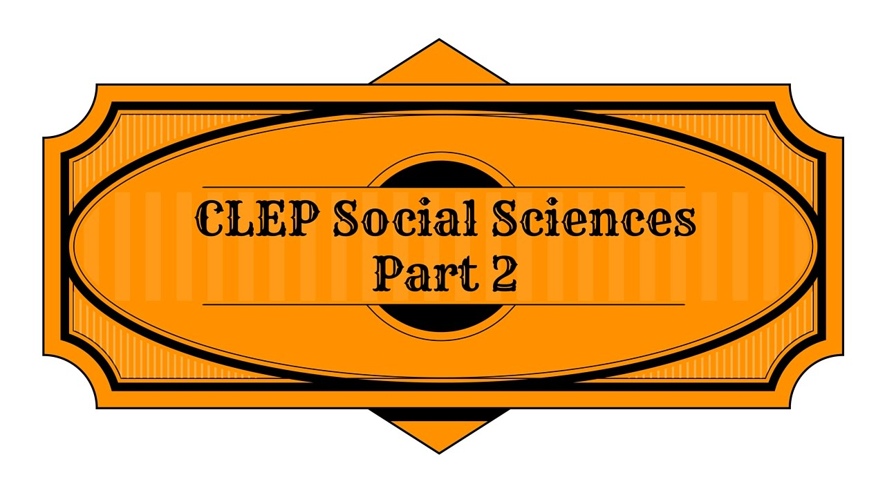 Social Sciences and History CLEP Study Guide - Pass Your Class