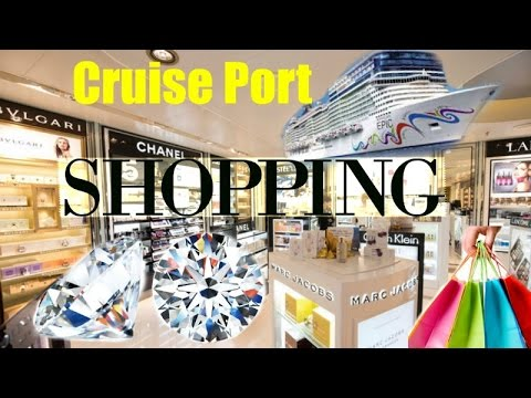 CRUISE PORT SHOPPING!