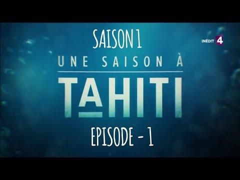 Une Saison à Tahiti saison 1 - épisode 1