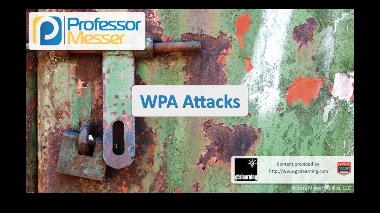 WPA Attacks - CompTIA Security+ SY0-401: 3.4