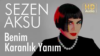 Sezen Aksu Benim Karanlık Yanım Official Audio
