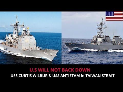 U.S vs CHINA - USS CURTIS WILBUR & USS ANTIETAM in TAIWAN STRAIT