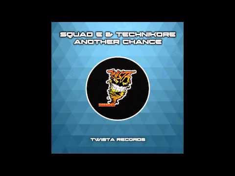 Technikore, Squad-E - Another Chance (Original Mix) [Twista Records (SMG)]