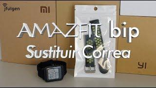 Amazfit bip - Sustituir Correa