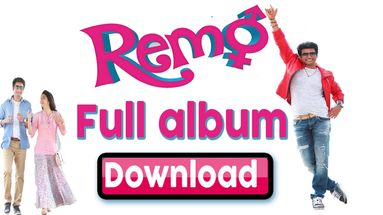 Download Remo Mp3 Songs Full Album Watch Video Song Also