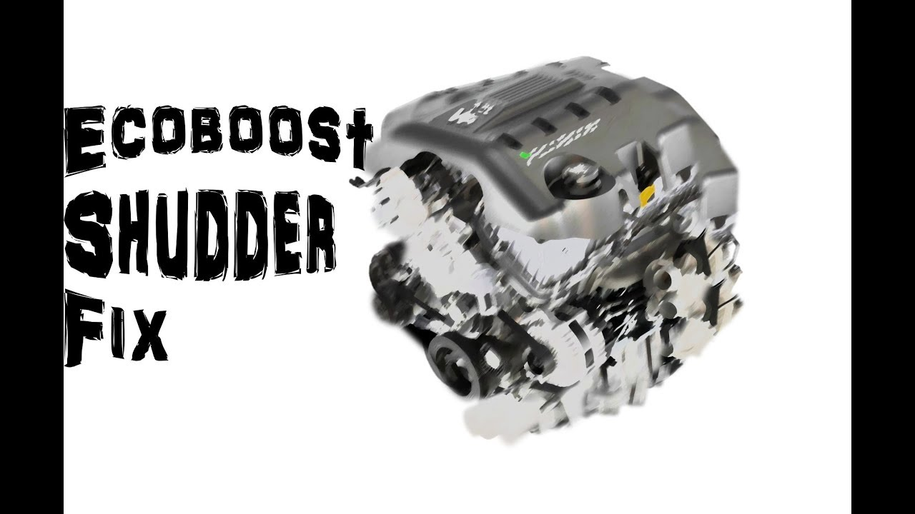Ecoboost Shudder Fix