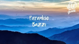 Download Bazzi - Paradise (Lyric Video) Mp3