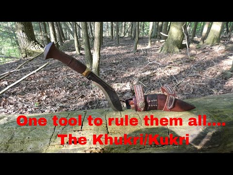 One tool to rule them all ....the Khukri/kukri