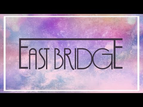 East Bridge - Promo Video