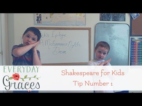 Shakespeare For Kids Tip Number 1