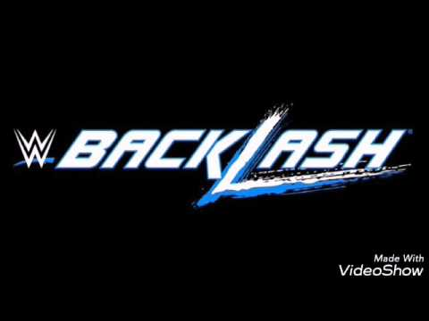 WWE Backlash 2016 Official Theme Song HQ