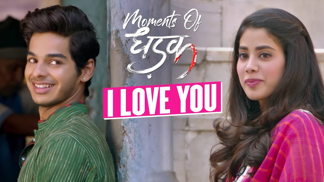 I love you | Moments Of Dhadak | Janhvi & Ishaan | Shashank Khaitan | 20th July