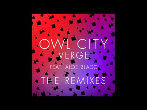 Owl City - Verge (Feat. Aloe Blacc) (Low Steppa Remix) [Official Audio]
