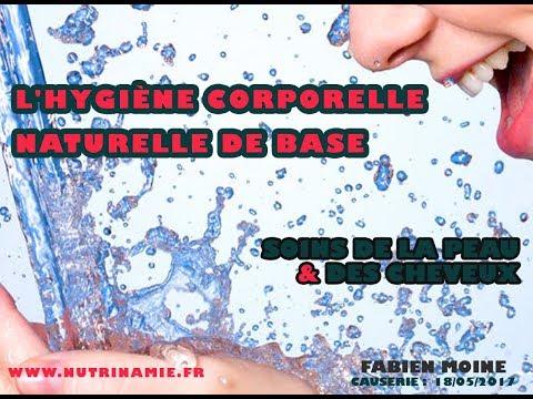 L'hygiène corporelle naturelle de base : soins de la peau & des cheveux (Fabien Moine)