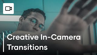 How To Make 3 Creative In-Camera Transitions   Tutorial