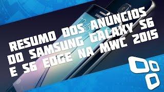 Resumo: anúncios do Samsung Galaxy S6 e S6 Edge [MWC 2015] - Tecmundo