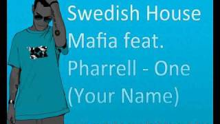 Swedish House Mafia feat. Pharrell - One (Your Name) (Radio Edit) (HQ)