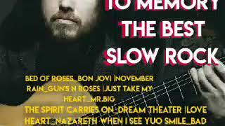 MEMORIES TO MEMORY '80 '90   THE BEST SLOW ROCK