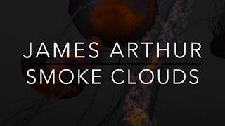 James Arthur - Smoke Clouds (Lyrics/Tradução/Legendado)(HQ)