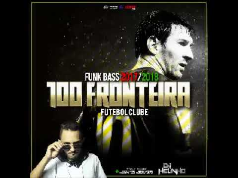 Download Youtube: 2018 Funk Bass 100FFC DJ Helinho Cuiabá