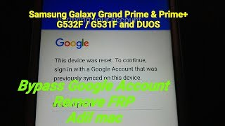 Bypass google account Remove FRP Samsung galaxy Grand prime & Prime+ G532F,G532F/DS
