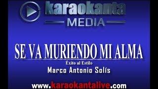 Karaokanta - Marco Antonio Solís -  Se va muriendo mi alma