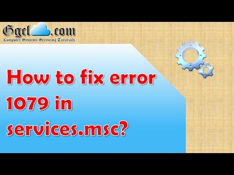 How to fix error 1079 in services msc?