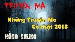Truyện Ma Kinh Dị 2018 - Những Truyện Ma Có Thật 2018 - Hồng Nhung - Vu Lee