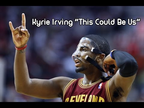 """Kyrie Irving """"This Could Be Us"""" Mix"""