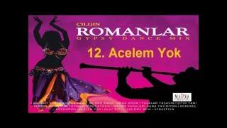 İzmirli Volkan - Acelem Yok - ÇILGIN ROMANLAR