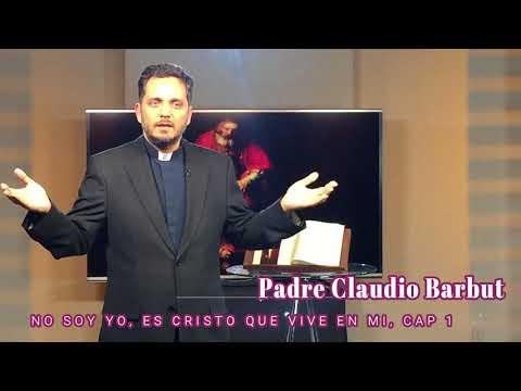 PADRE CLAUDIO BARBUT SERIE 1 DE 3 NO SOY YO, ES CRISTO QUE VIVE EN MI