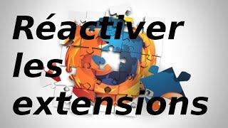 Firefox réactiver les extensions suite au bug du certificat