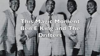 This Magic Moment Ben E King And The Drifters
