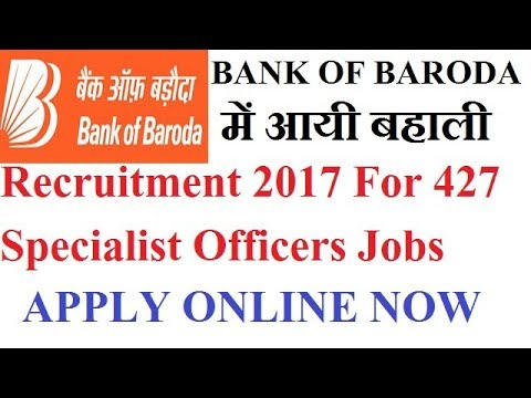 BANK OF BARODA Recruitment 2017 For Specialist Officers Jobs APPLY ONLINE NOW