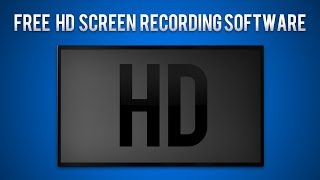Free HD Screen Recording Software + Download Link