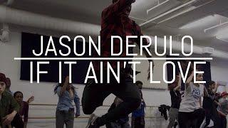 jason derulo if it ain t love dance choreography